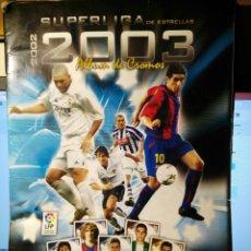 Coleccionismo deportivo: ALBUM FUTBOL SUPER LIGA DE ESTRELLAS 2002 2003 PANINI. Lote 109144676