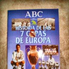 Coleccionismo deportivo: HISTORIA DE LAS 7 COPAS DE EUROPA REAL MADRID - PERIODICO ABC. Lote 112789411