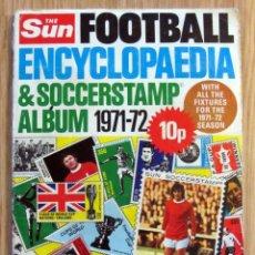 Coleccionismo deportivo: ALBUM DE CROMOS THE SUN FOOTBALL ENCYCLOPAEDIA SOCCER STAMP 1971-72. Lote 121284407