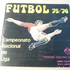 Coleccionismo deportivo: ALBUM EDICIONES VULCANO FUTBOL 75 76 CAMPEONATO NACIONAL DE LIGA. Lote 128597503