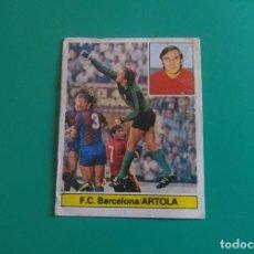 Coleccionismo deportivo: ARTOLA - BARCELONA - CROMO EDICIONES ESTE 1981-82 - DESPEGADO - 81/82. Lote 129518607