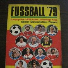Coleccionismo deportivo: FUSSBALL 79 - ALBUM INCOMPLETO - FALTAN 2 CROMOS POR UN RECORTE - VER FOTOS - (V-15.035). Lote 136406142