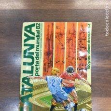 Coleccionismo deportivo: ÁLBUM DE CROMOS- CATALUNYA PORTA DEL MUNDIAL 82.. Lote 140419521