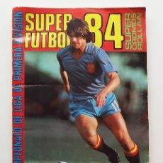 Coleccionismo deportivo: SUPER FUTBOL 84 CON 381 CROMOS PEGADOS SÓLO EN LA PARTE SUPERIOR. VER IMÁGENES DE TODAS LAS PÁGINAS. Lote 140714442