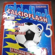 Coleccionismo deportivo: ALBUM CALCIOFLASH 95. SERIE A, B. CONTIENE 382 CROMOS. LE ESTELLE DEL MONDIALE. MUY BUEN ESTADO. . Lote 151227874