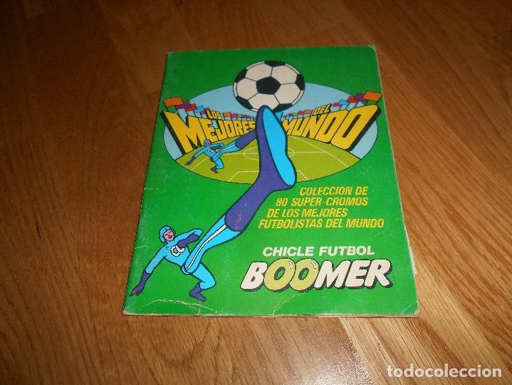 ALBUM CHICLE FUTBOL BOOMER LOS MEJORES DEL MUNDO FALTAN 8 CROMOS DE 80 (Coleccionismo Deportivo - Álbumes y Cromos de Deportes - Álbumes de Fútbol Incompletos)