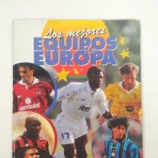 Coleccionismo deportivo: ÁLBUM LOS MEJORES EQUIPOS DE EUROPA PANINI. Lote 178031014