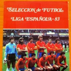 Coleccionismo deportivo: SELECCION DE FUTBOL LIGA ESPAÑOLA 83 (1983) ALBUM CROMOS ORIGINAL SOLO FALTA 1 - LICENCIA A.F.E.1983. Lote 181688702