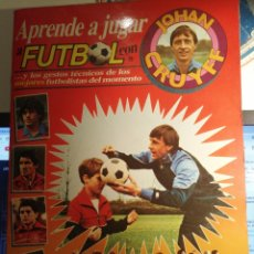 Coleccionismo deportivo: ALBUM APRENDE A JUGAR A FUTBOL CON JOHAN CRUYFF. Lote 194539267
