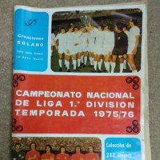 Coleccionismo deportivo: CAMPEONATO NACIONAL DE LIGA 1ª DIVISIÓN TEMPORADA 1975 - 76 SOLANO - ALBUM CON CROMOS . Lote 194731167