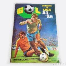 Coleccionismo deportivo: ALBUM DE CROMOS DE FUTBOL GOL - FALTA 1 CROMO - CAMPEONATO DE LIGA 84 85 - EDITORIAL MAGA - 84/85. Lote 205585248