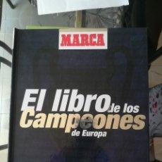 Coleccionismo deportivo: EL LIBRO DE LOS CAMPEONES DE EUROPA. MARCA. TAPA DURA.. Lote 209402630