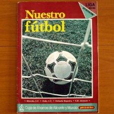 Coleccionismo deportivo: ÁLBUM NUESTRO FÚTBOL LIGA 84-85-HÉRCULES-ELCHE-ORIHUELA-ALCOYANO-CAJA DE AHORROS DE ALICANTE-MURCIA. Lote 219149501