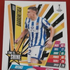 Colecionismo desportivo: CARD TOPPS MATCH ATTAX CHAMPIONS LEAGUE EXTRA ANDER BARRENETXEA REAL SOCIEDAD TIME TO SHINE. Lote 252037350