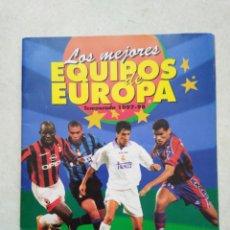 Coleccionismo deportivo: ALBUM INCOMPLETO, LOS MEJORES EQUIPOS DE EUROPA, TEMPORADA 1997-1998. Lote 257317270