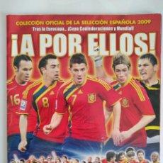 Coleccionismo deportivo: ALBUM SELECCION ESPAÑOLA FUTBOL 2009 ¡A POR ELLOS! CONTIENE 196 CROMOS PANINI RV. Lote 282533873