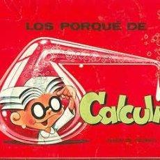 Coleccionismo Álbumes: LOS PORQUE DE CALCULIN. Lote 26653070
