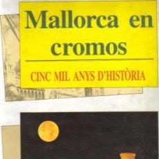 Coleccionismo Álbumes: MALLORCA EN CROMOS ( BRISAS ÚLTIMA HORA ) ORIGINAL 1988. Lote 26958327