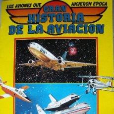 Coleccionismo Álbumes: ALBUM CROMOS GRAN HISTORIA DE LA AVIACION (SIN CROMOS) SARPE AÑO 1985. Lote 22679331