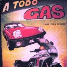 Coleccionismo Álbumes: A TODO GAS. ALBUM VACIO. PLANCHA. Lote 26760886