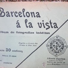 Coleccionismo Álbumes: BARCELONA A LA VISTA , ALBUM DE 16 FOTOGRAFIAS INEDITAS ANTONIO LOPEZ - EDITOR- AÑOS1900-20. Lote 29216235