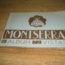 Coleccionismo Álbumes: ALBUM ANTIGUO DE 72 VISTAS DE MONTSERRAT EN MUY BUEN ESTADO,VER FOTOS. Lote 41296026