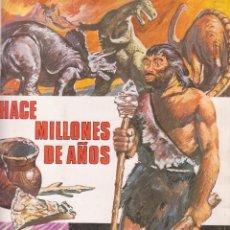 Coleccionismo Álbumes: ALBUM HACE MILLONES DE AÑOS AÑO 1971 CASI COMPLETO. Lote 43382682