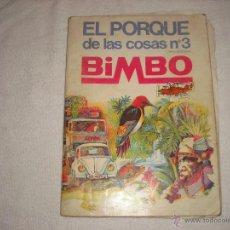 Coleccionismo Álbumes: EL PORQUE DELAS COSAS Nº 3 BIMBO. Lote 43411834