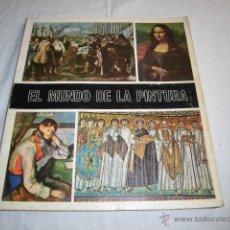 Coleccionismo Álbumes: EL MUNDO DE LA PINTURA.EDITORIAL DIFUSORA DE CULTURA.1967 LE FALTAN 155 DE 280. Lote 45423064
