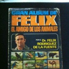 Coleccionismo Álbumes: GRAN ALBUM DE FELIX, EL AMIGO DE LOS ANIMALES. AÑO 1970. BRUGUERA. FALTAN 63 CROMOS. Lote 48967762