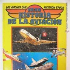 Coleccionismo Álbumes: GRAN HISTORIA DE LA AVIACION,FALTAN 4 CROMOS,1985,SOCIEDAD ANONIMA DE REISTAS ED, ALBUM C2. Lote 52574927