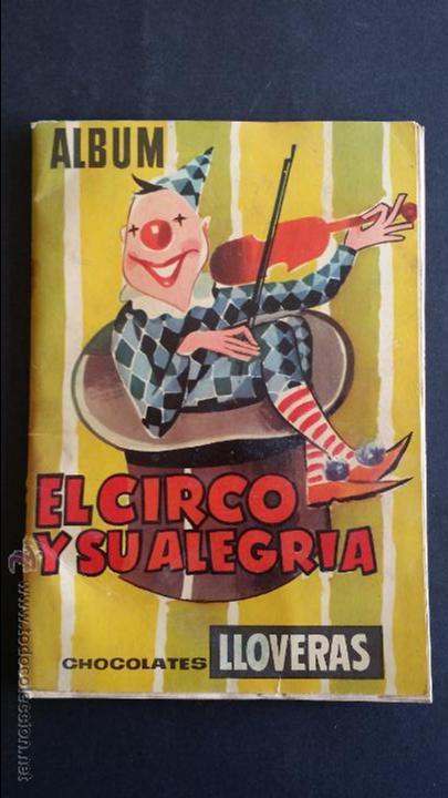 ÁLBUM EL CIRCO Y SU ALEGRÍA. (Coleccionismo - Cromos y Álbumes - Álbumes Incompletos)