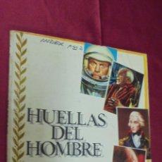 Coleccionismo Álbumes: ALBUM DE CROMOS. HUELLAS DEL HOMBRE . CASI COMPLETO. FALTA SOLO UN CROMO.. Lote 57390057