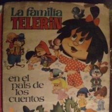 Coleccionismo Álbumes: LA FAMILIA TELERIN EN EL PAIS DE LOS CUENTOS. Lote 60198247