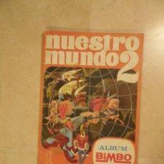 Coleccionismo Álbumes: ÁLBUM CROMOS NUESTRO MUNDO 2,DE BIMBO. CON 6 FALTAS. Lote 62553320