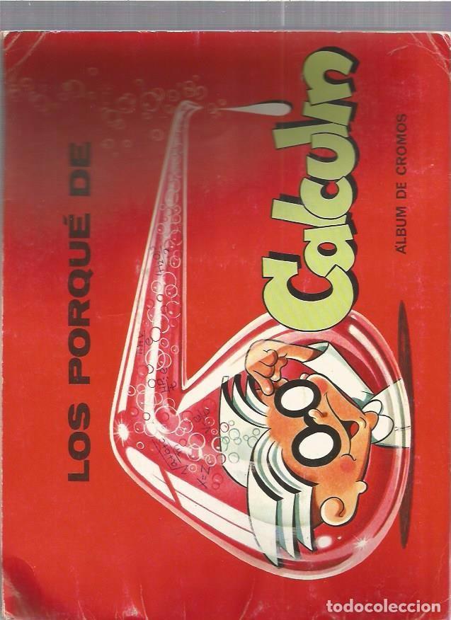 ALBUM PORQUE DE CALCULIN (Coleccionismo - Cromos y Álbumes - Álbumes Incompletos)