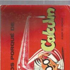 Coleccionismo Álbumes: ALBUM PORQUE DE CALCULIN. Lote 65915754