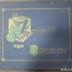 Coleccionismo Álbumes: ALBUM. ALREDEDOR DEL MUNDO. OBSEQUIO DE CIGARROS SUSINI. HABANA. INCOMPLETO. FLATAN 11CROMOS. Lote 66197250