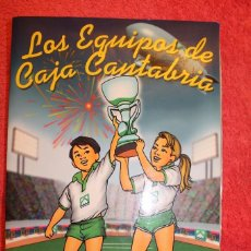 Coleccionismo Álbumes: ALBUM DE CROMOS LOS EQUIPOS DE CAJA CANTABRIA 1996 FALTAN 16 CROMOS. Lote 66970334