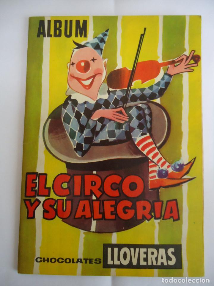 ALBUM DE CROMOS INCOMPLETO EL CIRCO Y SU ALEGRIA. CHOCOLATES LLOVERAS. AÑO 1959 (Coleccionismo - Cromos y Álbumes - Álbumes Incompletos)