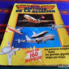 Coleccionismo Álbumes: GRAN HISTORIA DE LA AVIACIÓN INCOMPLETO FALTAN 19 DE 192 CROMOS. SARPE 1985. . Lote 75191587