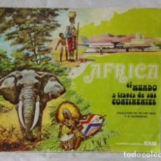 Coleccionismo Álbumes: ALBUM AFRICA, EL MUNDO A TRAVÉS DE SUS CONTINENTES, CAMPAÑA CULTURAL RAM. Lote 80593818