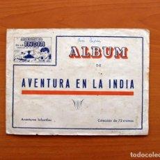 Coleccionismo Álbumes: ÁLBUM AVENTURA EN LA INDIA - A FALTA DE UN SOLO CROMO, EL Nº 16 - CASULLERAS 1958- VER FOTOS INTEROR. Lote 81367152
