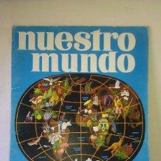 Coleccionismo Álbumes: ÁLBUM DE CROMOS NUESTRO MUNDO EN GRAN ESTADO CASI COMPLETO A FALTA DE 1 SÓLO CROMO - BIMBO AÑO 1967. Lote 88965948