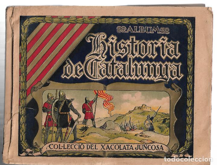 ÁLBUM HISTORIA DE CATALUNYA. CON 146 CROMOS. XOCOLATA JUNCOSA. AÑOS 30 BASTANTE BIEN CONSERVADO (Coleccionismo - Cromos y Álbumes - Álbumes Incompletos)