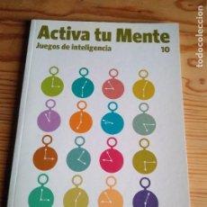 Coleccionismo Álbumes: ACTIVA TU MENTE. JUEGOS DE INTELIGENCIA. Lote 108425031