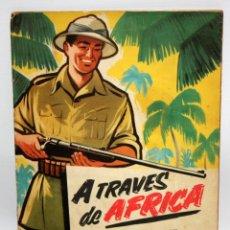 Coleccionismo Álbumes: ALBUM DE CROMOS TITULADO A TRAVES DE AFRICA Nº 1. CHOCOLATES BATANGA. AÑOS 50. Lote 118541339