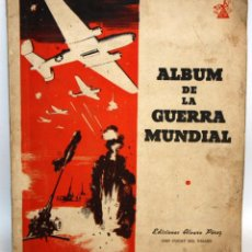Coleccionismo Álbumes: ALBUM DE CROMOS DE LA GUERRA MUNDIAL. ED. ALVARO PEREZ. AÑO 1945. A FALTA DE SOLO 7 CROMOS. Lote 118541863