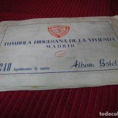 Coleccionismo Álbumes: ALBUM TOMBOLA DIOCESANA DE LA VIVIENDA. MADRID.LE FALTAN 6 CROMOS.. Lote 120930415
