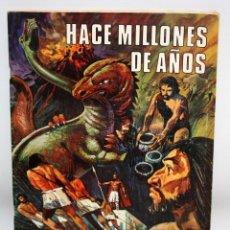 Coleccionismo Álbumes: ALBUM- HACE MILLONES DE AÑOS- CHOCOLATES TORRAS.. Lote 134094354